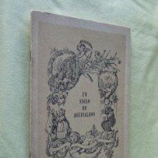 Libros de segunda mano: UN SIGLO DE AGUINALDOS-8 PRECIOSAS LAMINAS DE GRABADOS ANTIGUOS A TODA PAGINA-1943-1ª EDICION.. Lote 30008209