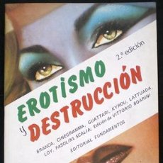 Libros de segunda mano: EROTISMO Y DESTRUCCIÓN - PASOLINI Y OTROS - ED. FUNDAMENTOS (1998). Lote 30031435