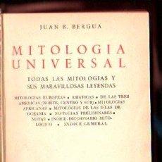 Libros de segunda mano: MITOLOGÍA UNIVERSAL, JUAN B.BERGUA, EDICIONES IBÉRICAS, MADRID.. Lote 80655694
