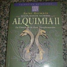 Libros de segunda mano: ESTUDIOS SOBRE ALQUIMIA II - SAINT GERMAIN - COLECCION METAFISICA - CS EDICIONES - ARGENTINA - 1999. Lote 30045773