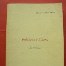 Libros de segunda mano: PALABRAS Y LÍNEAS - ARMAS AYALA - LAS PALMAS DE GRAN CANARIA 1991 - DEDICATORIA AUTOR. Lote 30051249