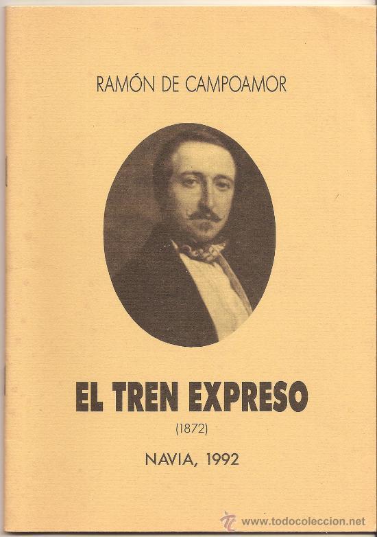 EL TREN EXPRESO - RAMON DE CAMPOAMOR - NAVIA 1992 (Libros de Segunda Mano (posteriores a 1936) - Literatura - Otros)