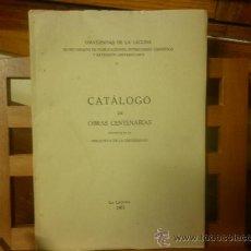 Libros de segunda mano: CATÁLOGO DE OBRAS CENTENARIAS-EXISTENTES EN LA BIBLIOTECA DE LA UNIVERSIDAD-LA LAGUNA 1962. Lote 30072999