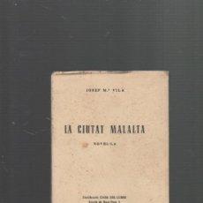 Libros de segunda mano: JOSEP Mª VILÁ LA CIUTAT MALALTA BARCELONA 1956. Lote 30146824