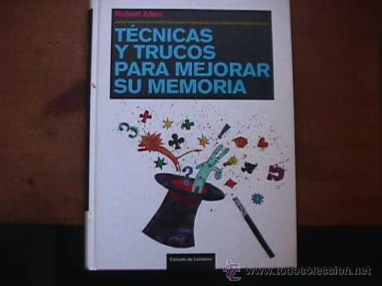 TECNICAS Y TRUCOS PARA MEJORAR SU MEMORIA, ROBERT ALLEN, CIRCULO DE LECTORES, 2006 (Libros de Segunda Mano (posteriores a 1936) - Literatura - Otros)