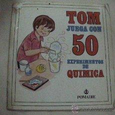 Libros de segunda mano: TOM JUEGA CON 50 EXPERIMENTOS DE QUIMICA. Lote 30181999