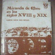 Libros de segunda mano: MIRANDA DE EBRO EN LOS SIGLOS XVIII Y XIX DE RAMON OJEDA SAN - CG4. Lote 30198252