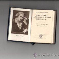 Libros de segunda mano: CRISOL NÚM.149. SCHILLER / GUILLERMO TELL , MARÍA ESTUARDO .LA DONCELLA DE ORLEANS .ED.AGUILAR,1951. Lote 30199705