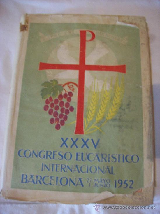 XXXV CONGRESO EUCARISTICO INTERNACIONAL, BARCELONA 1952 (Libros de Segunda Mano - Historia - Otros)
