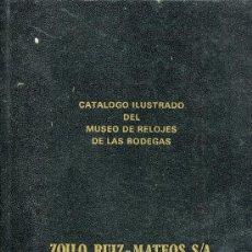 Libros de segunda mano: CATALOGO ILUSTRADO DEL MUSEO DE RELOJES DE LAS BODEGAS ZOILO RUIZ-MATEOS. Lote 30239961
