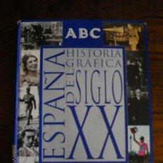 Libros de segunda mano: ESPAÑA HISTORIA GRAFICA DEL SIGLO XX ABC - ENCUADERNADO. Lote 30258099