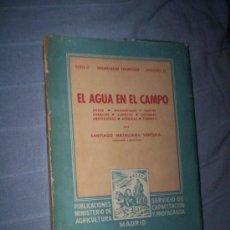 Libros de segunda mano: EL AGUA EN EL CAMPO - SANTIAGO MATALLANA - INGENIERIA AGRICULTURA. Lote 30281850