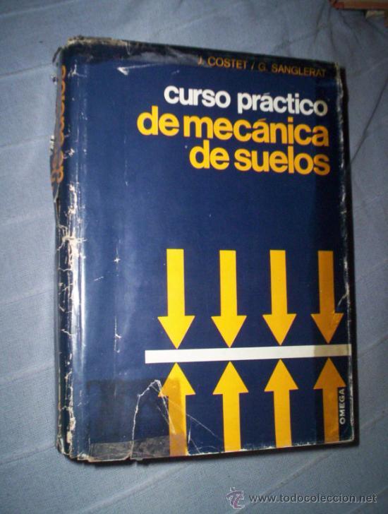 CURSO PRACTICO MECANICA DE SUELOS - COSTET SANGLERAT - ED. OMEGA (Libros de Segunda Mano - Ciencias, Manuales y Oficios - Otros)
