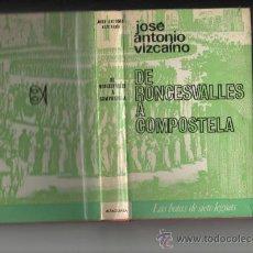 Libros de segunda mano: JOSE ANTONIO VIZCAINO DE RONCESVALLES A COMPOSTELA EDICIONES ALFAGUARA MADRID 1965. Lote 30288414
