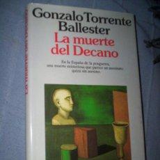 Libros de segunda mano: GONZALO TORRENTE BALLESTER - LA MUERTE DEL DECANO - PLANETA. Lote 30307303