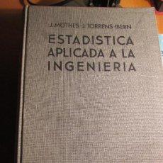 Livros em segunda mão: ESTADISTICA APLICADA A LA INGENIERIA . AUTOR/ES: J. MOTHES Y J. TORRENS-IBERN. Lote 30323853