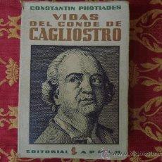 Libros de segunda mano: VIDAS DEL CONDE CAGLIOSTRO.POR C. PHOTIADES. ED. APOLO 1937. 1A EDICIÓN.. Lote 30324724