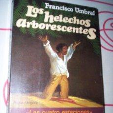 Libros de segunda mano: LOS HELECHOS ARBORESCENTES - FRANCISCO UMBRAL - ARGOS VERGARA - GUERRA CIVIL VALLADOLID. Lote 30338734