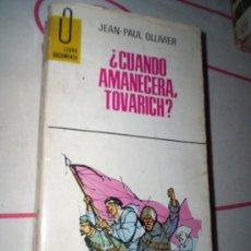 Libros de segunda mano: CUANDO AMANECERA TOVARICH ? JEAN PAUL OLLIVIER- LENIN REVOLUCION RUSA. Lote 30338751