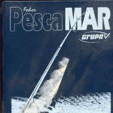 Libros de segunda mano: FEDER PESCA MAR -- AÑO 2006 --ENCUADERNADO. Lote 30355726