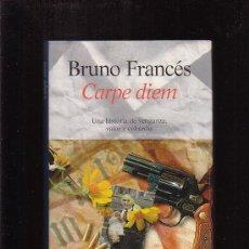 Libros de segunda mano: CARPE DIEM / AUTOR: BRUNO FRANCES ,EDITA : ALGAIDA. Lote 30409116