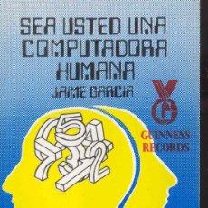 SEA USTED UNA COMPUTADORA HUMANA POR JAIME GARCIA - GUINNESS RECORDS