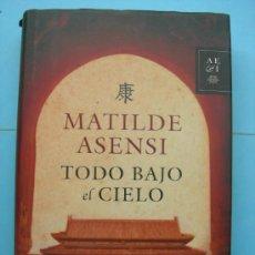 Livros em segunda mão: TODO BAJO EL CIELO. MATILDE ASENSI. Lote 30409555