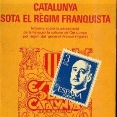 Libros de segunda mano: JOSEP BENET : CATALUNYA SOTA EL RÉGIM FRANQUISTA 1ª PART (BLUME, 1978, EN CATALÁN). Lote 30440007