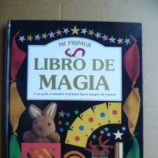 Libros de segunda mano: MI PRIMER LIBRO DE MAGIA - UNA GUÍA A TAMAÑO REAL PARA HACER JUEGOS DE MANOS - LAURENCE LEYTON. Lote 30449579