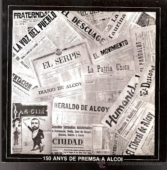 150 ANYS DE PREMSA A ALCOI. CENTRE MUNICIPAL DE CULTURA. ALCOI /ALCOY). ENERO 1987. (Libros de Segunda Mano - Historia - Otros)