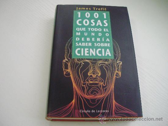 1001 COSAS QUE TODO EL MUNDO DEBERIA SABER SOBRE CIENCIA - JAMES TREFIL (Libros de Segunda Mano - Ciencias, Manuales y Oficios - Otros)