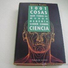 Libros de segunda mano: 1001 COSAS QUE TODO EL MUNDO DEBERIA SABER SOBRE CIENCIA - JAMES TREFIL. Lote 30515654