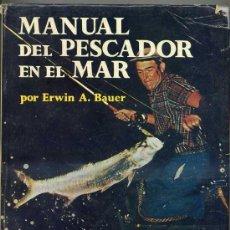Libros de segunda mano: BAUER: MANUAL DEL PESCADOR EN EL MAR (1967) 480 PÁGINAS. Lote 30545749