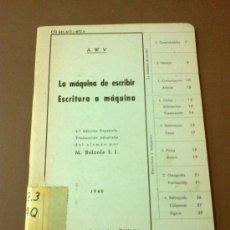 Libros de segunda mano: LA MAQUINA DE ESCRIBIR ESCRITURA A MAQUINA 1946 M. BALZOLA I.I. TDK82. Lote 30589603