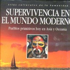 Libros de segunda mano: PUEBLOS PRIMITIVOS HOY EN ASIA Y OCEANÍA (1995) ATLAS CULTURALES DE LA HUMANIDAD. Lote 30604425