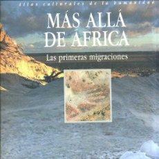 Libros de segunda mano: MÁS ALLÁ DE ÁFRICA : LAS PRIMERAS MIGRACIONES (1995) ATLAS CULTURALES DE LA HUMANIDAD. Lote 33296979