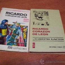 Libros de segunda mano: RICARDO CORAZÓN DE LEÓN - JOSEPH LACIER - ED. BRUGUERA 1970 - ILUSTRADO. Lote 30610925