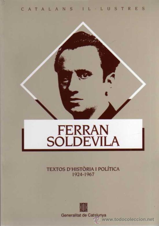 FERRAN SOLDEVILLA - TEXTOS D'HISTÒRIA POLÍTICA - GENERALITAT DE CATALUNYA - 1994 (Libros de Segunda Mano - Historia - Otros)