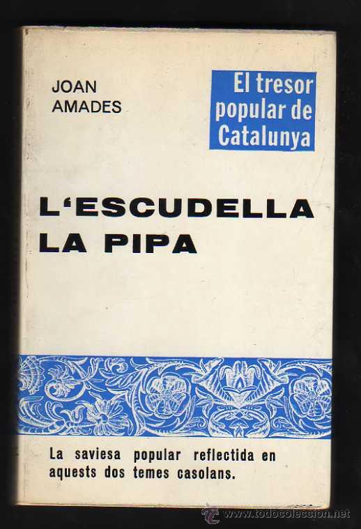 L'ESCUDELLA. LA PIPA, DE JOAN AMADES (Libros de Segunda Mano - Ciencias, Manuales y Oficios - Otros)