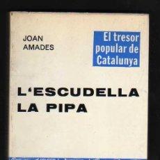 Libros de segunda mano: L'ESCUDELLA. LA PIPA, DE JOAN AMADES. Lote 30649235