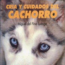 Libros de segunda mano: CRIA Y CUIDADO DEL CACHORRO. Lote 30678515