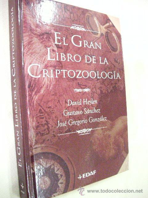 EL GRAN LIBRO DE LA CRIPTOZOOLOGIA DE HEYLEN, SANCHEZ Y GONZALEZ (EM1) (Libros de Segunda Mano - Parapsicología y Esoterismo - Otros)