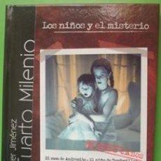 Libros de segunda mano: IKER JIMÉMEZ. CUARTO MILENIO. LOS NIÑOS Y EL MISTERIO. DVD INCLUÍDO. Lote 30674605