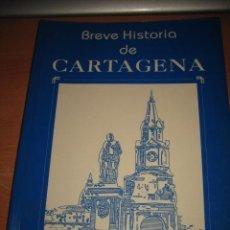 Libros de segunda mano: BREVE HISTORIA DE CARTAGENA EDUARDO LEMAITRE 1993. Lote 30682743