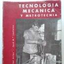 Libros de segunda mano: TECNOLOGIA MECANICA Y METROTECNIA - HECTOR ARIAS, JOSE Mº LASHERAS - EDICIONES CEDEL - 1968. Lote 30683721