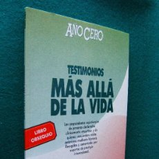 Libros de segunda mano: TESTIMONIOS MAS ALLA DE LA VIDA. HIPNOSIS. VIDAS ANTERIORES - AÑO CERO. PRESS - 1990 - 1ª EDICION. Lote 30689401