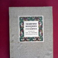 Libros de segunda mano: TRADICIONS RELIGIOSES DE CATALUNYA, 1948. EDICION LIMITADA.. Lote 30705972