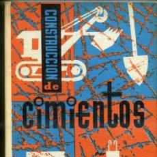Libros de segunda mano: CEAC CONSTRUCCIÓN Y ARQUITECTURA Nº º22 - CIMIENTOS (1966). Lote 30736824