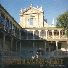 Libros de segunda mano: MONASTERIO DE SANTA ISABEL - VALLADOLID. Lote 30784282