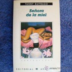Libros de segunda mano: SEÑORA DE LA MIEL. FANNY BUITRAGO. ED. ANAGRAMA.. Lote 30810145